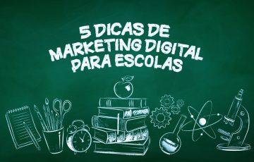 """Lousa com a frase """"5 dicas de marketing digital para escolas"""""""